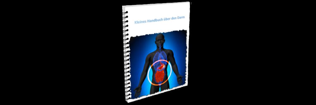 Kleines Handbuch über den Darm - Den du bist was du isst!
